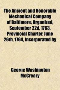 ancient-honorable-mechanical-company-baltimore-organized-september-22d-george-washington-mccreary-paperback-cover-art